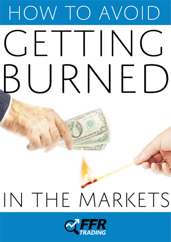 How to Avoid Getting Burned in the Markets - an eBook by FFR Trading