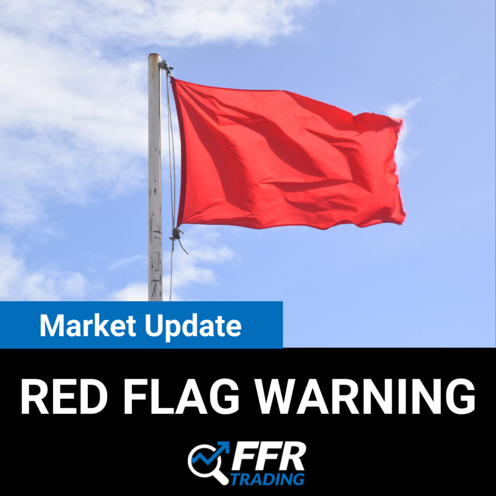 Red Flag Warning - Market Volatility