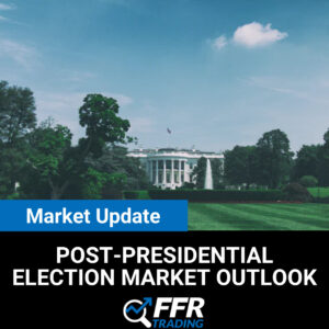 Post-Presidential Election Market Outlook