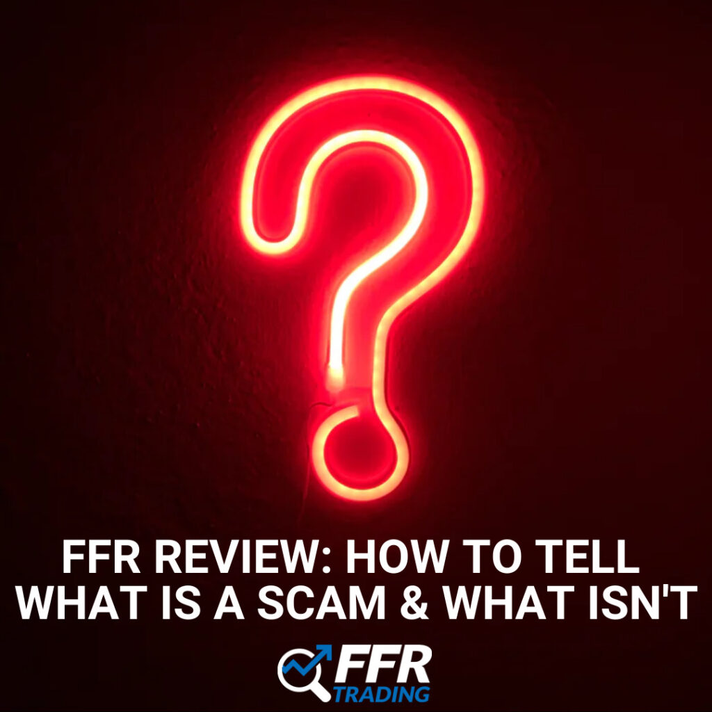 FFR Review: how to tell what is a scam & what isn't