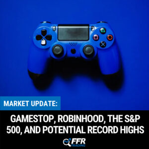 we will discuss what is going on in the markets this Monday with a brief discussion of GameStop, Robinhood, and potential record highs.