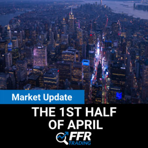 Market Update for the 1st Half of April 2021