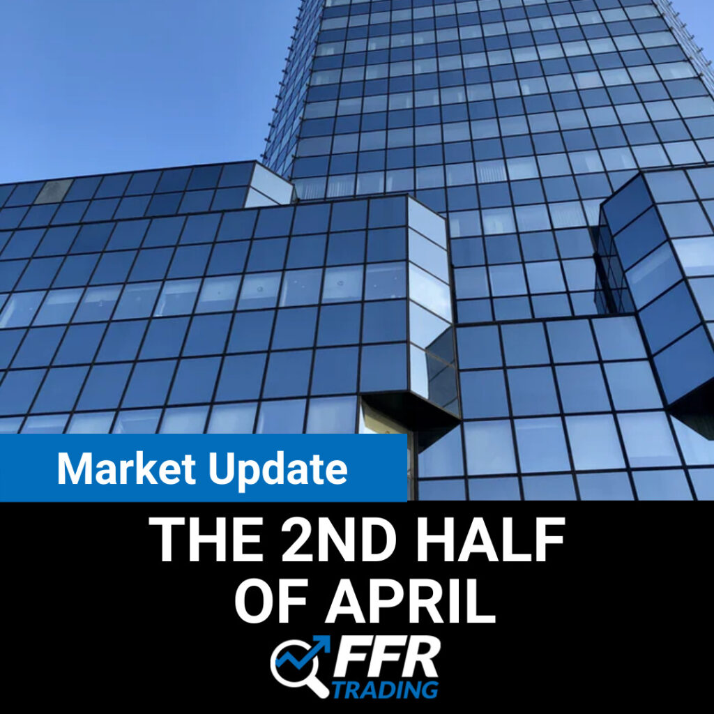 Market Update for the 2nd Half of April