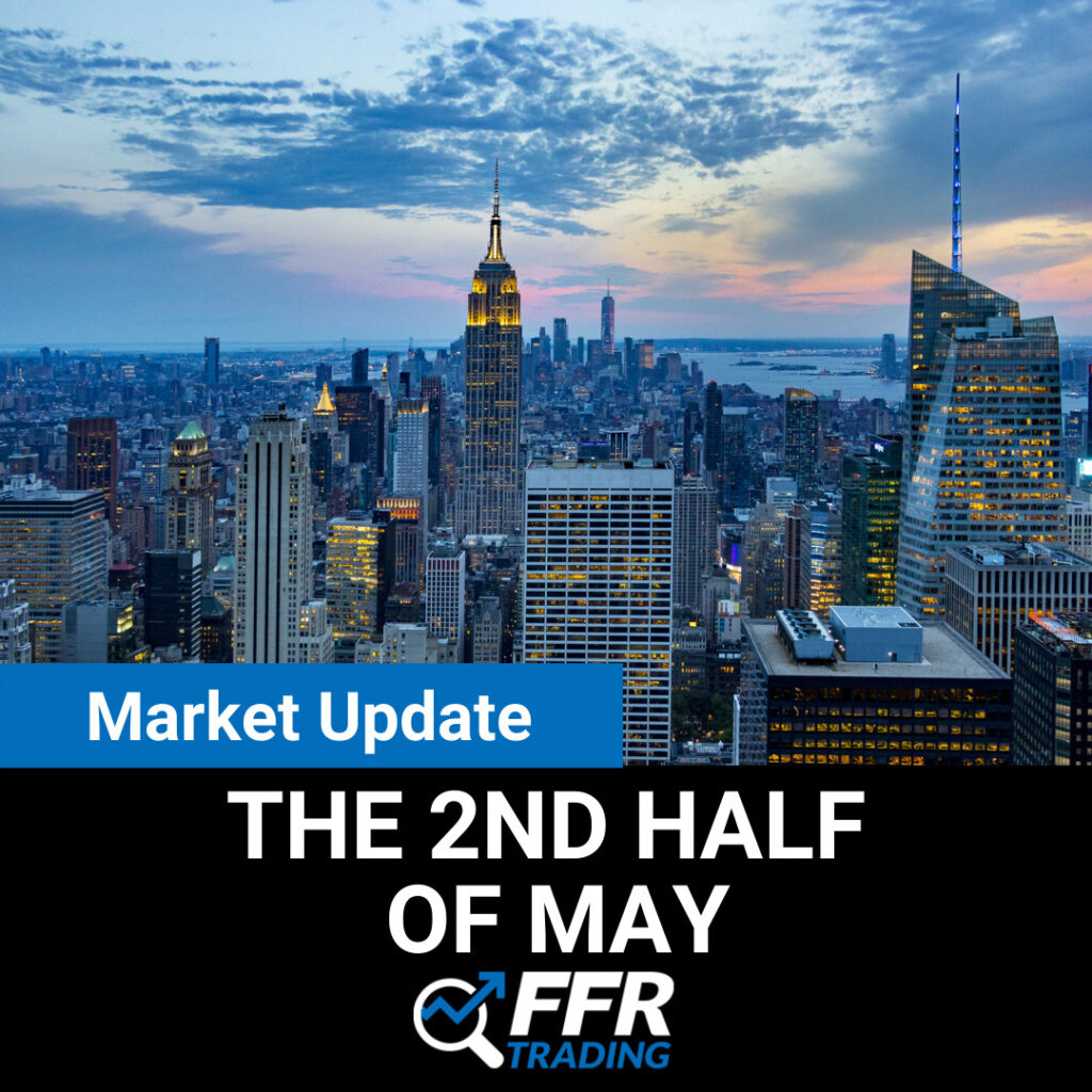 Market Update for the 2nd Half of May